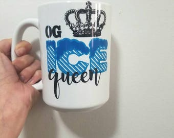 OG Ice Queen-- Funny Coffee Mug- Coffee Mug for Her- Gift for Her- Sarcasm Coffee Cup- Hilarious Gift For Her- Ice Princess- Cold Hearted