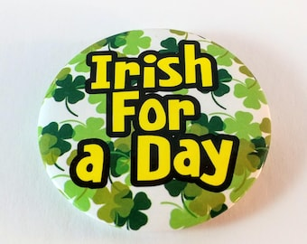 "Vintage 1990's ""Irish For A Day"" Metal Pin with Green Shamrocks & Yellow Type. Hipster Lapel, Backpack Button. Retro St. Patrick's Day."
