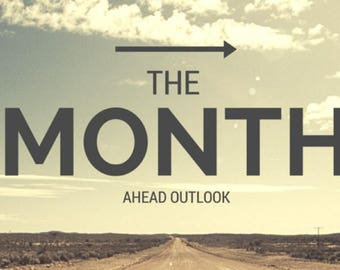The Month Ahead Forecast