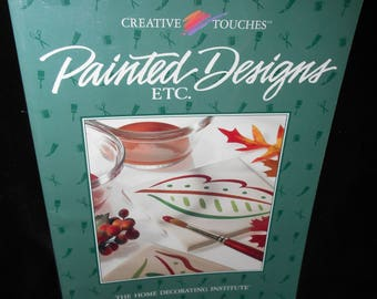Painting book Painted Designs Etc by Home Decorating Institute