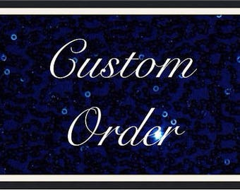 custom orde for Tara