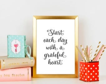 Start each day with a grateful heart, printable art, motivational poster, printable quotes, inspirational quote, printable women gift, wall