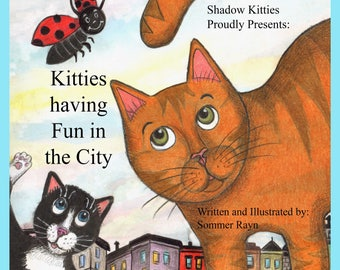 """Shadow Kitties, Kitties having Fun in the City, Children's book, paper back,  written & illustrated by Sommer Rayn, 8.5"""" x 8.5"""" in size"""