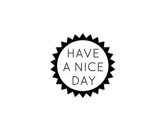 "Have A Nice Day Stamp, mini stamp, envelope packaging stamp, stationary stamp, business stamp, sunny day stamp, 0.75"" x 0.75"" (minis71)"