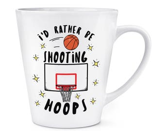 I'd Rather Be Shooting Hoops Basketball 12oz Latte Mug Cup