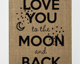 "Burlap sign ""Love You To The Moon And Back"" -Rustic Country Shabby Chic Vintage Wedding & Party Decor Sign / Love House Sign /Valentines Day"