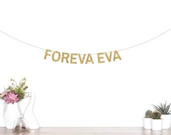 Foreva Eva Banner, Wedding Banner, Engagement Party Decor, Forever and Ever Banner, Forever Banner, Gold Wedding Banner, Forever and Always