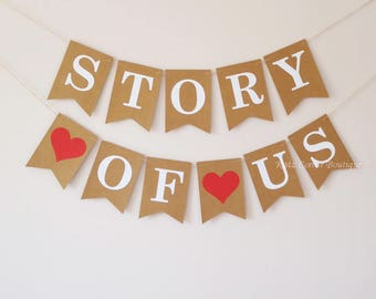 Story of us bunting banner wedding decoration, anniversary party, family home decor