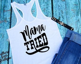 Mama Tried, Merle Haggard, Women's tank, Country shirt, Southern Girl, Country Girl, Women's clothing, Concert shirt, Texas Girl,