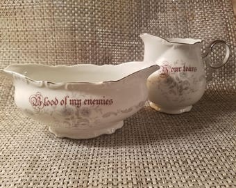 Blood of my Enemies gravy boat and Your Tears creamer