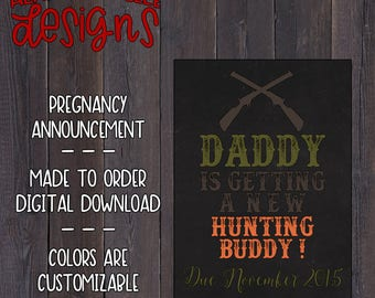 Daddy's Getting A New Hunting Buddy - Pregnancy Announcement - Digital File