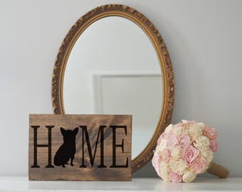Home Sign with Chihuahua Silhouette on Stained Wood, Dog Decor, Dog Painting, Housewarming Gift, Farmhouse Home Sign, House Decor, Dog Decor