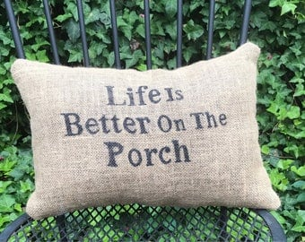 Burlap Pillow, Rustic Pillow, Farmhouse Pillow, Life Is Better On The Porch, Gift For Her, Gift For Him, Decorative Burlap Pillow, Gift