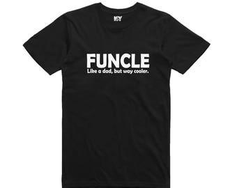 FUNCLE Shirt, Like A Dad, but way cooler Shirt, Mens Tee Shirt