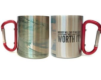 FLASH SALE Valentines Day Gift Carabiner Handle Coffee Mug / Nobody Will Say It Was Easy Everyone Will Say It Was Worth It Mug Quote / Beach