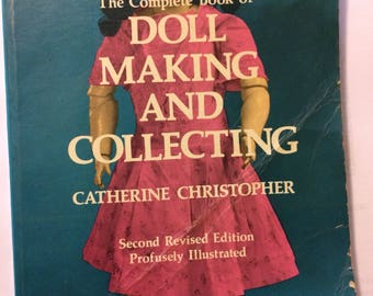 The Complete Book of Doll  Making and Collecting Catherine Christopher Dolls