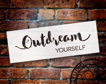 Outdream Yourself - Script & Skinny - Word Stencil - Select Size - STCL2079 - by StudioR12