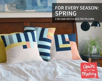 For Every Season: Spring // 3 Mix and Match Quilted Pillows