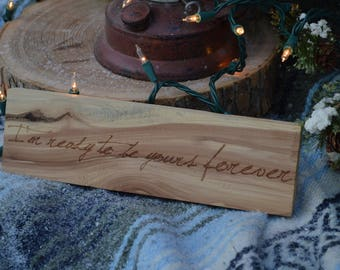 I'm ready to be yours forever-red cedar board wedding décor or gift