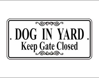 "Laser Engraved ""Dog In Yard Keep Gate Closed"" Sign"