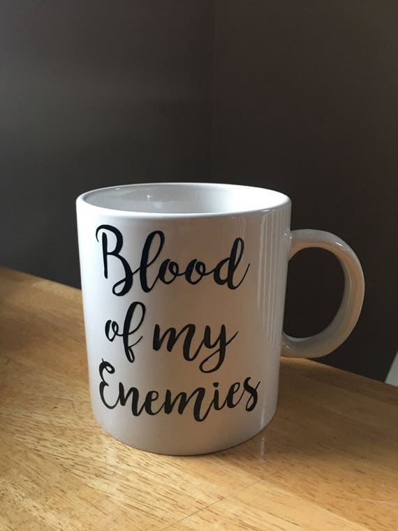 Blood of my Enemies White Coffee Cup