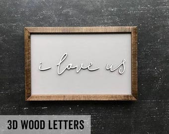 I LOVE US  - Wood Sign -  Fixer Upper Style - Rustic Signs - Farmhouse Decor - Wedding Gift - Wedding Sign - Love -
