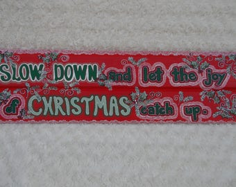Slow Down and Let the Joy of Christmas Catch Up Sign