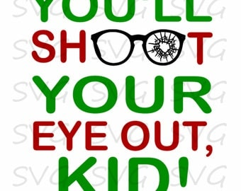 You'll Shoot Your Eye Out, Kid! SVG/DXF/EPS Set