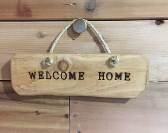 "Reclaimed Wood, burned ""Welcome Home"" sign"