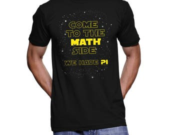 Funny Math Shirt PI Shirt Pi Day Shirt Teacher Shirt Teacher Gift Math Teacher Shirt Teacher Appreciation Come to the math Side #OS398