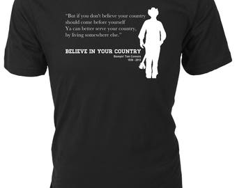 Believe in Your Country. ...or live someplace else. Stompin' Tom Connors Song lyrics quote Supporting Patriotism t-shirt men woman gift