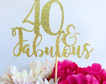 40 and fabulous | 40th birthday | Forty cake topper | 40 | Birthday cake topper | Number cake topper