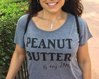 Peanut butter is my jam shirt // Dolman style, Gift for her, Foodie shirt, PB and J, Peanut butter and jelly shirts, My jam shirt, Pun shirt