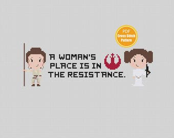 A Womans Place is in the Resistance Cross stitch Pattern - Star Wars Crossstitch - Fight Like a Girl - Princess Leia - Feminist Cross stitch