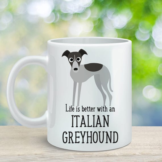 Coffee Mug Italian Greyhound Dog Coffee Mug - Life is Better With an Italian Greyhound Cup