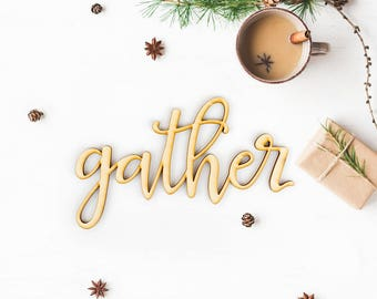 Gather Script Word Wood Sign-Wood Sign Art, Gallery Wall, Family Wood Sign, Laser Cut Wood Sign, Cursive Wood, Rustic Kitchen Wall Sign