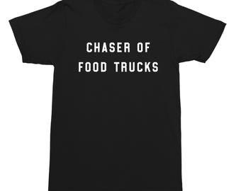 Chaser Of Food Trucks Shirt