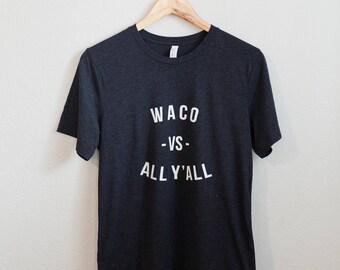 Waco Vs. All Y'all Short Sleeve T-Shirt