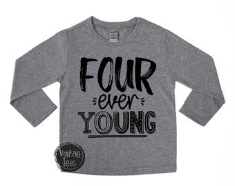 Four ever young - Fourth Birthday Shirt - Forever Young - FOUR - Four Year Old - Birthday Shirts - Birthday Boy - Birthday Girl - I'm Four