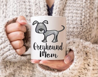 Greyhound Mom Mug, Greyhound Lover, Greyhound Gift, Greyhound, Gift for Greyhound Owner, Greyhound Owner, Greyhound Owner Gift, Greyhounds