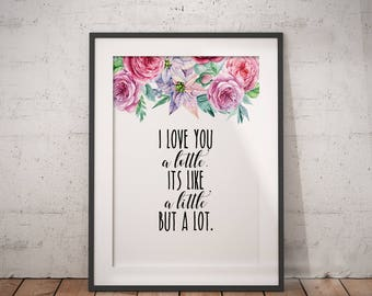 Inspirational Quote I Love You a Lottle | Love Quote, Happiness Quotation, Happy Quote, Self Care Print, Printable Poster, Funny Love Quote