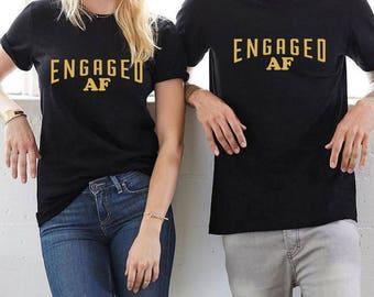 Engaged AF Shirt, Engaged AF T-Shirt, Engaged AF Tee, Engaged Af Top, Funny Engaged Shirt, Engagement Shirt, Engagement Announcement T-shirt