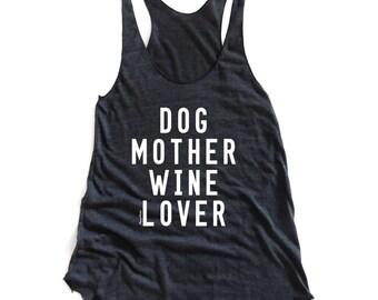 Dog Mother Wine Lover Tank Top Ladies Tank Top Funny Shirt Dog Lover T-shirt Animal Lover Tank Funny Tshirts Brunch Wine Racerback Tank Top