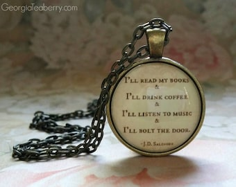 JD Salinger Quote Necklace   Quote Pendant   Book Lover Gift   Coffee Quote   Music Quote   Introvert Gift