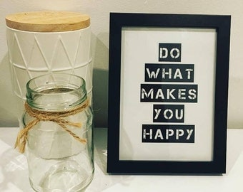 Do What Makes You Happy - Framed print