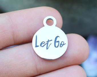 set of 4, let go charms, word charms, stainless steel, disc charms, 15mm x 15mm x 1mm, affirmation charms, motivation charms,