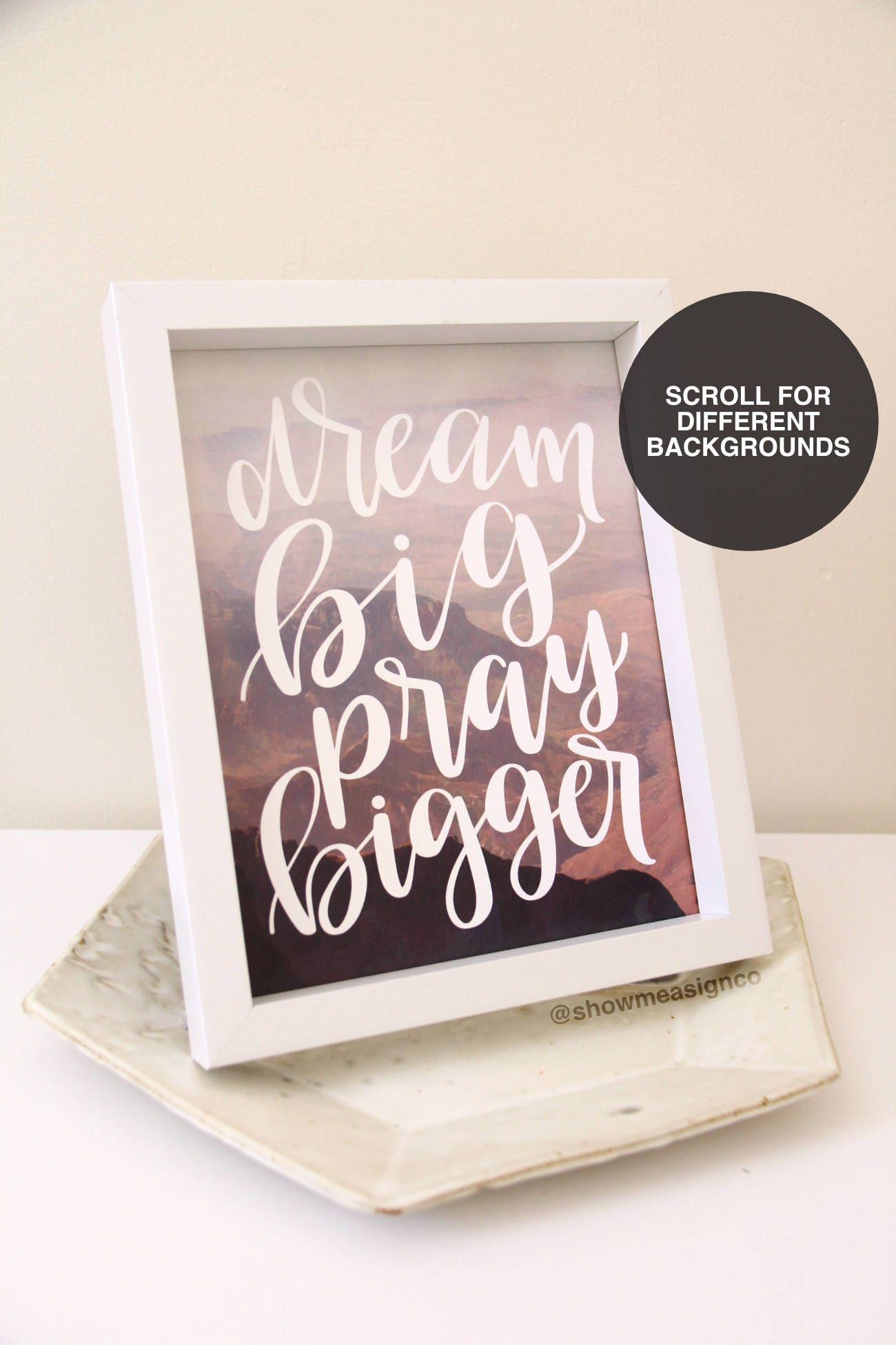 Religious Decor | Dream Big Pray Bigger | Bible Verse Print | Christian  Wall Art |