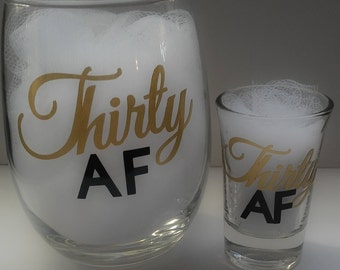 30th Birthday Gift, 30th Birthday Wine Glass, 30th Birthday Gift for Her, 30 af, 30th Birthday Shot Glass, Dirty 30, Cheers to 30