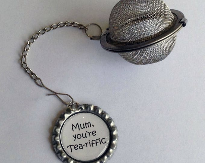 Featured listing image: Mum, You're Tea-riffic Loose Tea Infuser with Bottle Top Charm complete with gift tin Perfect Mothers Day Birthday Gift Fun gift Handmade