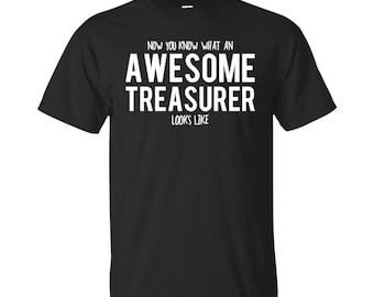 Treasurer Shirt, Treasurer Gifts, Treasurer, Awesome Treasurer, Gifts For Treasurer, Treasurer Tshirt, Funny Gift For Treasurer